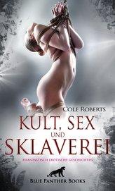 Kult, Sex und Sklaverei | fantastisch erotische Geschichten