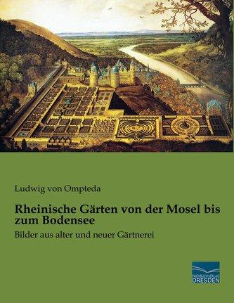 Rheinische Gärten von der Mosel bis zum Bodensee