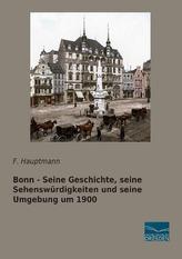 Bonn - Seine Geschichte, seine Sehenswürdigkeiten und seine Umgebung um 1900