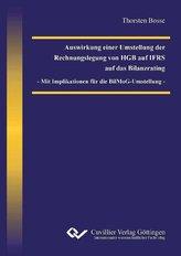 Auswirkung einer Umstellung der Rechnungslegung von HGB auf IFRS auf das Bilanzrating - Mit Implikation für die BilMoG-Umstellun