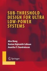 Sub-threshold Voltage Circuit Design for Ultra-Low Power Systems