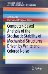 Computer-Based Analysis of the Stochastic Stability of Mechanical Structures Driven by White and Colored Noise