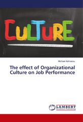 The effect of Organizational Culture on Job Performance
