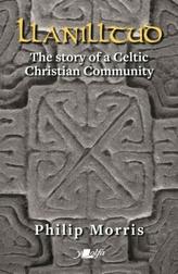 Llanilltud - The Story of a Celtic Christian Community
