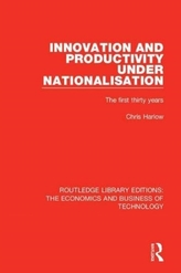 Innovation and Productivity Under Nationalisation