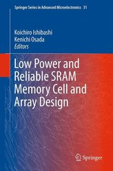 Low Power and Reliable SRAM Memory Cell and Array Design
