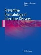Preventative Dermatology in Infectious Diseases