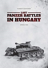 Last Panzer Battles in Hungary