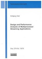 Design and Performance Analysis of Multiprocessor Streaming Applications