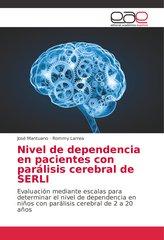Nivel de dependencia en pacientes con parálisis cerebral de SERLI