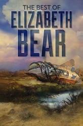 BEST OF ELIZABETH BEAR