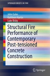 Structural Fire Performance of Contemporary Post-tensioned Concrete Construction