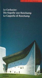 Le Corbusier: Die Kapelle von Ronchamp