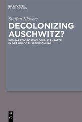 Decolonizing Auschwitz?