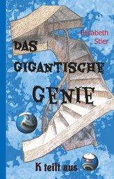 Das gigantische Genie