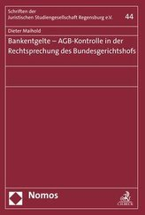 Bankentgelte - AGB-Kontrolle in der Rechtsprechung des Bundesgerichtshofs