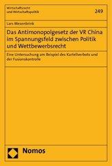 Das Antimonopolgesetz der VR China im Spannungsfeld zwischen Politik und Wettbewerbsrecht