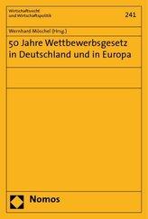 50 Jahre Wettbewerbsgesetz in Deutschland und in Europa