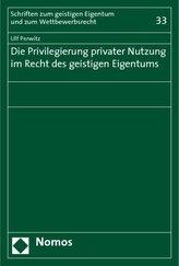 Die Privilegierung privater Nutzung im Recht des geistigen Eigentums