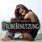 ProbeBenutzung | Erotik Audio SM-Story | Erotisches SM-Hörbuch Audio CD