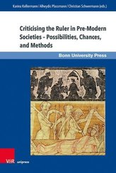 Criticising the Ruler in Pre-Modern Societies - Possibilities, Chances, and Methods