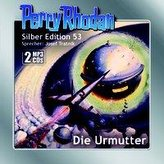 Perry Rhodan Silber Edition (MP3-CDs) 53: Die Urmutter