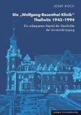 Die Wolfgang-Rosenthal-Klinik Thallwitz 1943 - 1994