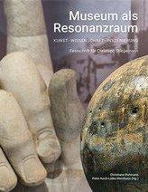 Museum als Resonanzraum: Kunst - Wissenschaft - Inszenierung