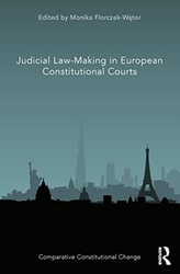 Judicial Law-Making in European Constitutional Courts