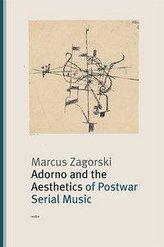 Adorno and the Aesthetics of Postwar Serial Music