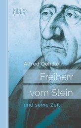Freiherr vom Stein und seine Zeit: Biografie