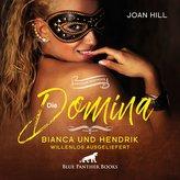Die Domina - Bianca und Hendrik - willenlos ausgeliefert | Erotik Audio Story | Erotisches Hörbuch Audio CD