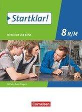 Startklar! - Wirtschaft und Beruf - Mittelschule Bayern / 8. Jahrgangsstufe - Schülerbuch