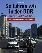 So fuhren wir in der DDR