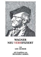 WAGNER NEU VERSIFIZIERT