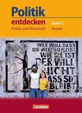 Politik entdecken 9./10. Schuljahr. Schülerbuch Politik und Wirtschaft Hessen