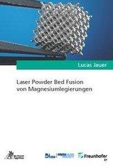 Laser Powder Bed Fusion von Magnesiumlegierungen