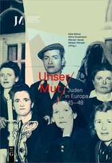 Unser Mut - Juden in Europa 1945-48