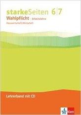Starke Seiten Wahlpflicht - Arbeitslehre. Hauswirtschaft/Wirtschaft Lehrerband mit CD-ROM Klasse 6/7. Ausgabe Nordrhein-Westfale