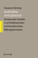 Architektur wird plastisch