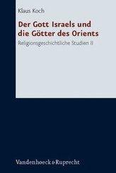 Der Gott Israels und die Götter des Orients - Religionsgeschichtliche Studien II