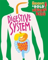 The Bright and Bold Human Body: The Digestive System
