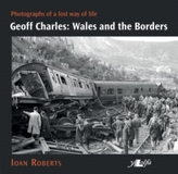 Geoff Charles - Wales and the Borders - Photographs of a Lost Way of Life,