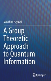 A Group Theoretic Approach to Quantum Information