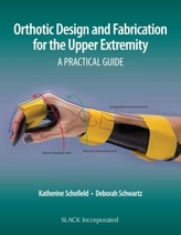 Orthotic Design and Fabrication for the Upper Extremity