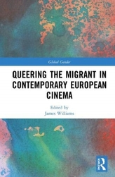 Queering the Migrant in Contemporary European Cinema