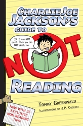 Charlie Joe Jackson\'s Guide to Not Reading