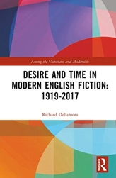 Desire and Time in Modern English Fiction: 1919-2017