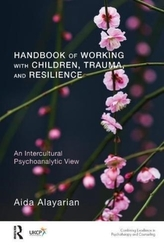 Handbook of Working with Children, Trauma, and Resilience