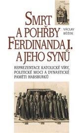 Smrt apohřby FerdinandaI. a jeho synů
